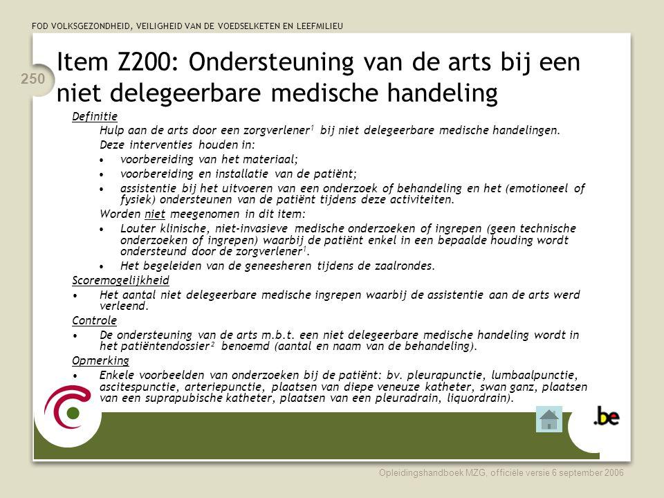 Item Z200: Ondersteuning van de arts bij een niet delegeerbare medische handeling