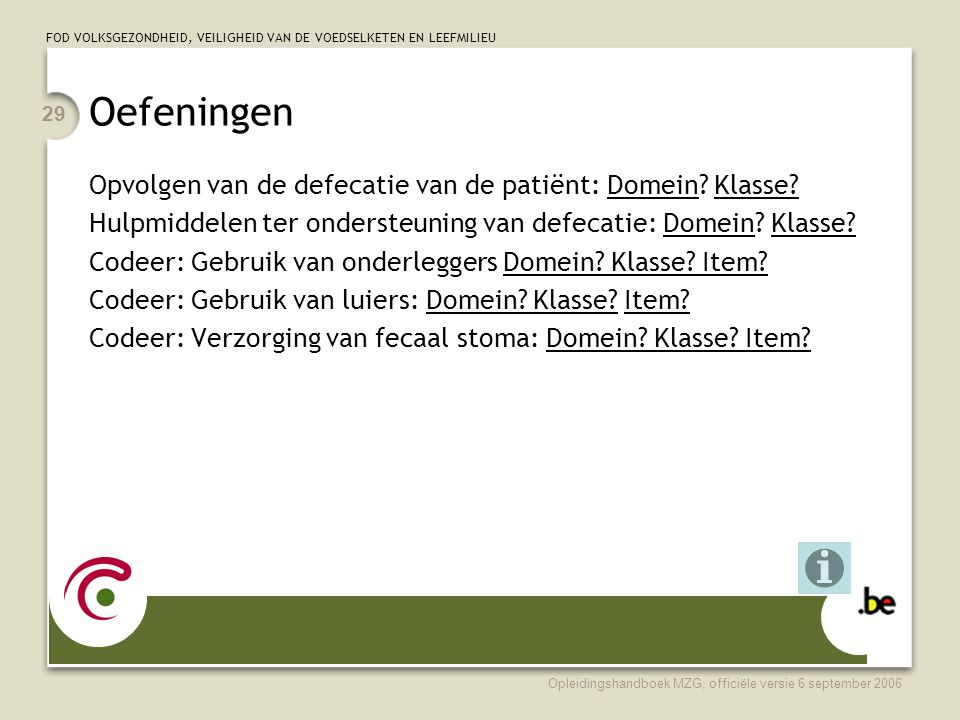 Oefeningen Opvolgen van de defecatie van de patiënt: Domein Klasse