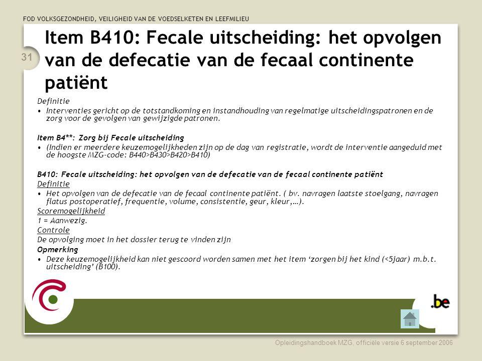 Item B410: Fecale uitscheiding: het opvolgen van de defecatie van de fecaal continente patiënt