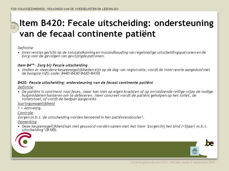 Item B420: Fecale uitscheiding: ondersteuning van de fecaal continente patiënt