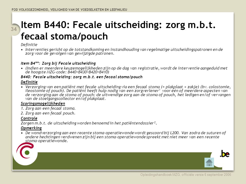 Item B440: Fecale uitscheiding: zorg m.b.t. fecaal stoma/pouch