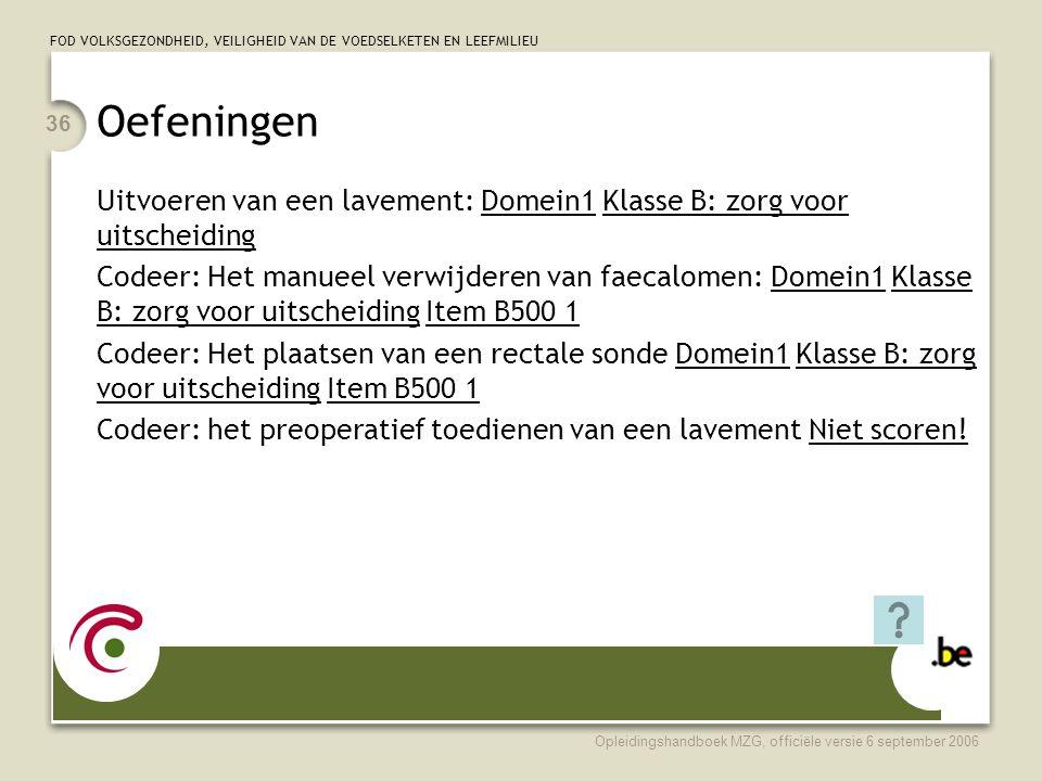 Oefeningen Uitvoeren van een lavement: Domein1 Klasse B: zorg voor uitscheiding.