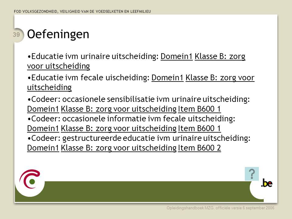 Oefeningen Educatie ivm urinaire uitscheiding: Domein1 Klasse B: zorg voor uitscheiding.