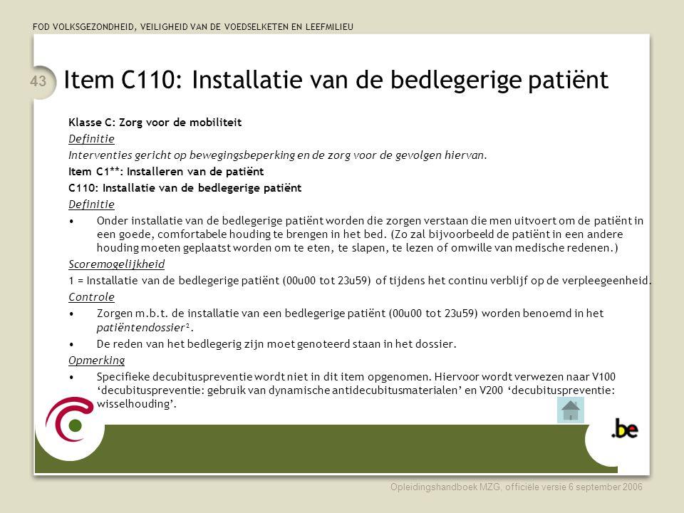 Item C110: Installatie van de bedlegerige patiënt