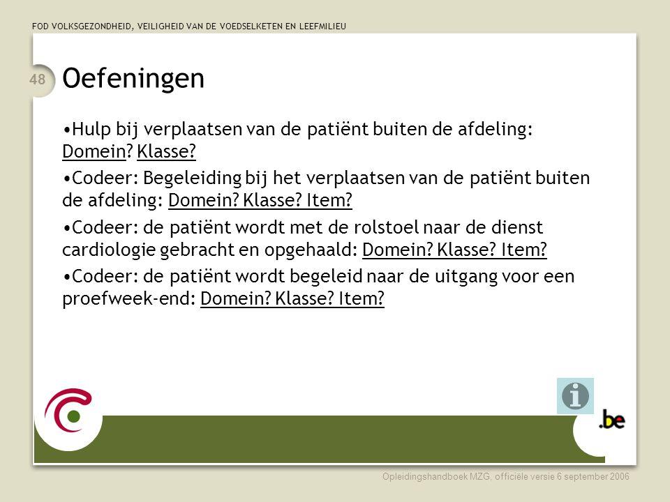 Oefeningen Hulp bij verplaatsen van de patiënt buiten de afdeling: Domein Klasse