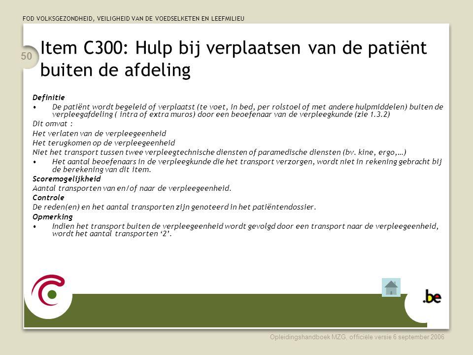 Item C300: Hulp bij verplaatsen van de patiënt buiten de afdeling