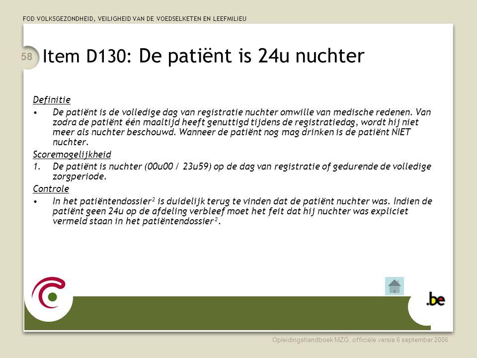 Item D130: De patiënt is 24u nuchter