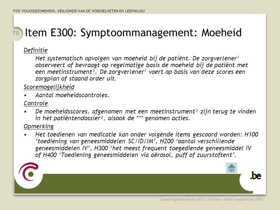 Item E300: Symptoommanagement: Moeheid