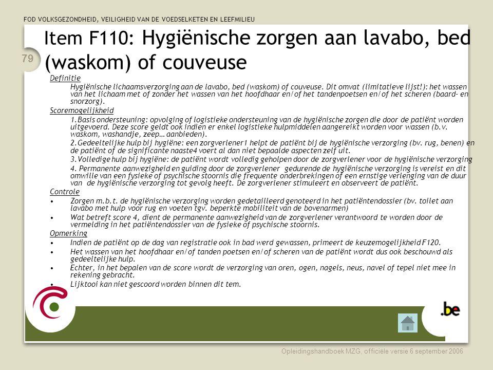 Item F110: Hygiënische zorgen aan lavabo, bed (waskom) of couveuse