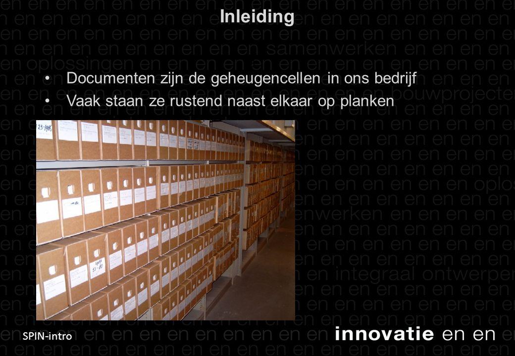Inleiding Documenten zijn de geheugencellen in ons bedrijf