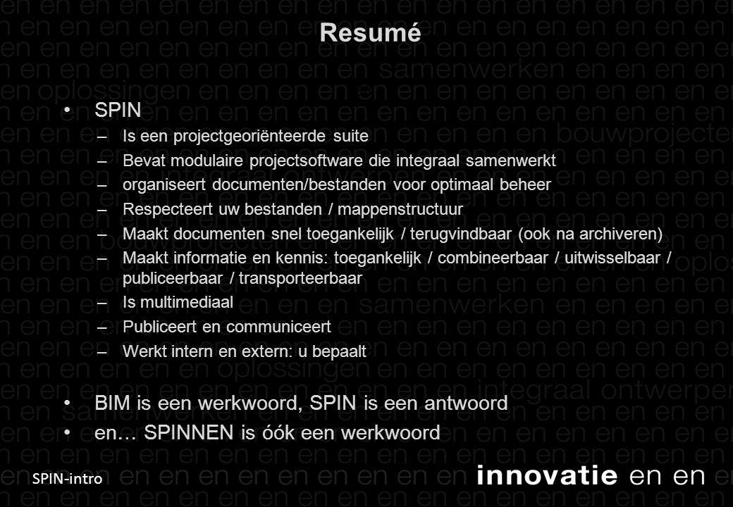 Resumé SPIN BIM is een werkwoord, SPIN is een antwoord