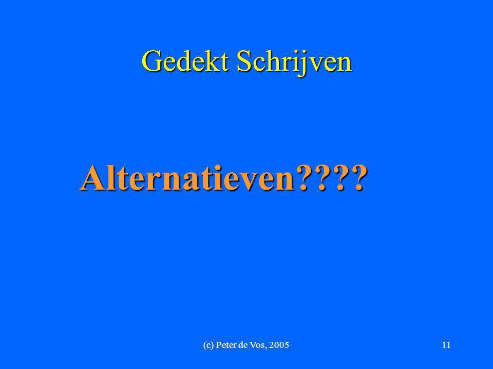 Gedekt Schrijven Alternatieven (c) Peter de Vos, 2005
