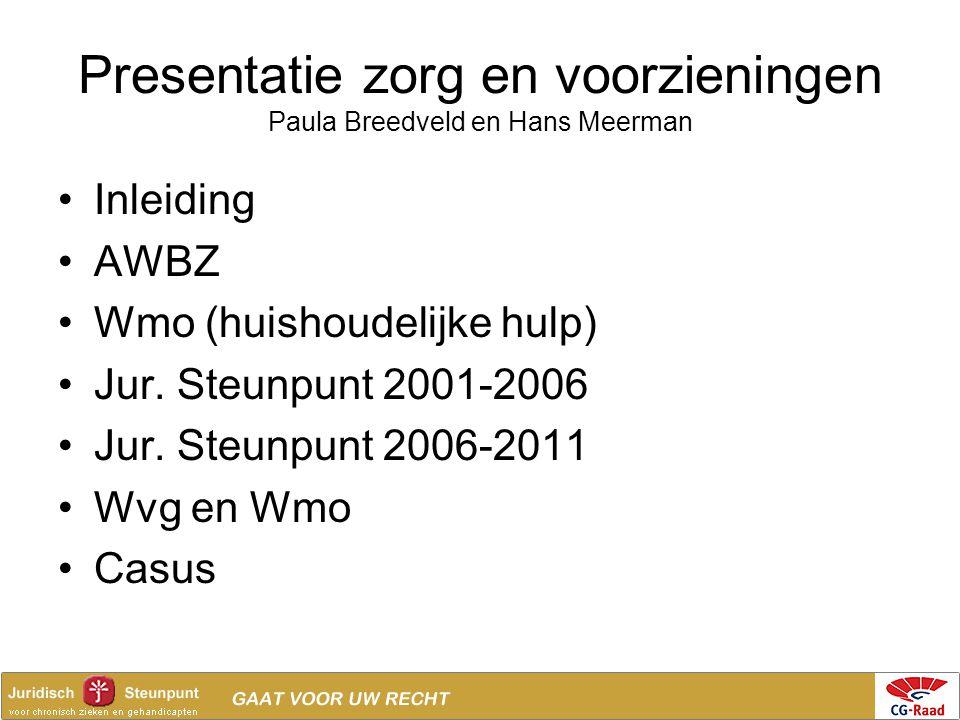 Presentatie zorg en voorzieningen Paula Breedveld en Hans Meerman