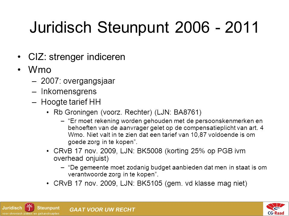 Juridisch Steunpunt 2006 - 2011 CIZ: strenger indiceren Wmo
