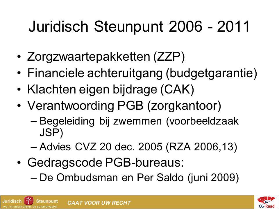 Juridisch Steunpunt 2006 - 2011 Zorgzwaartepakketten (ZZP)