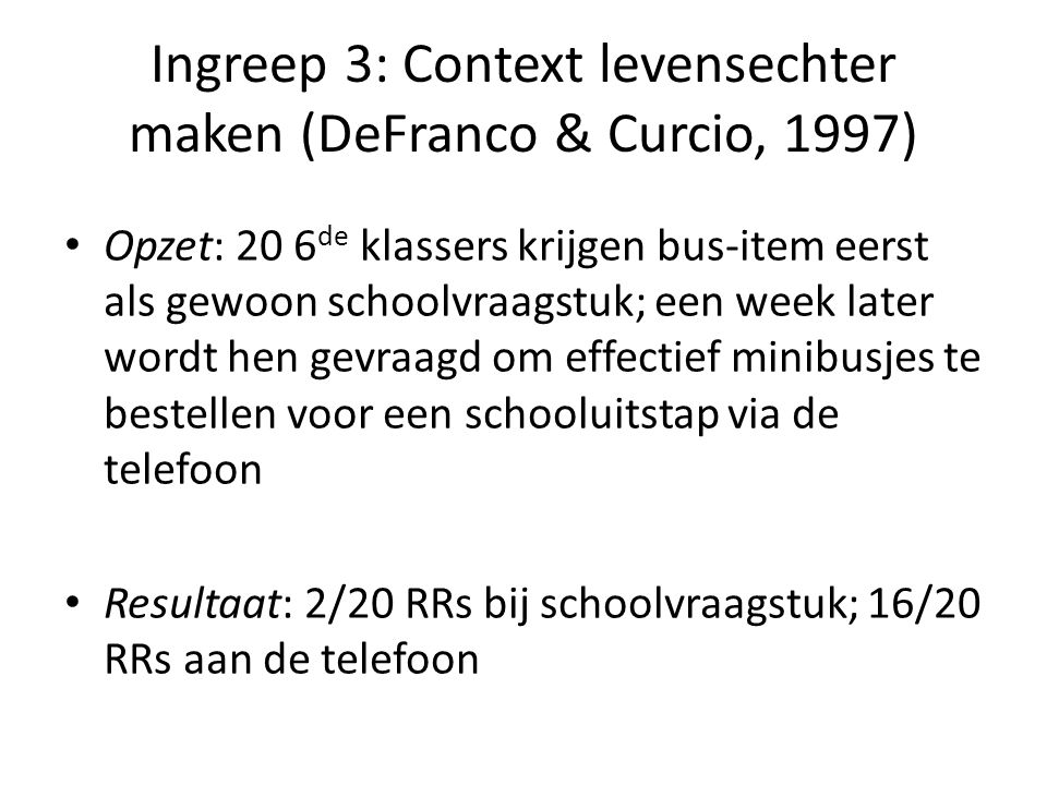 Ingreep 3: Context levensechter maken (DeFranco & Curcio, 1997)