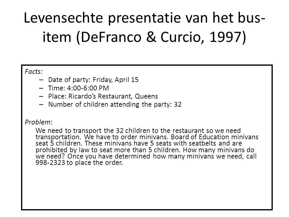 Levensechte presentatie van het bus-item (DeFranco & Curcio, 1997)