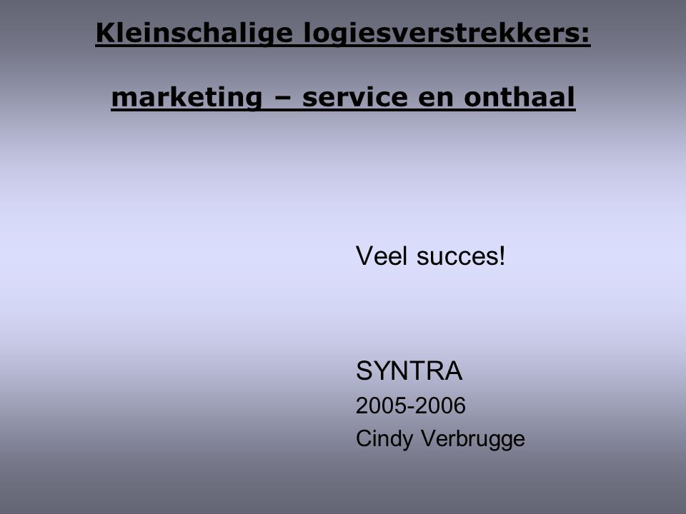 Kleinschalige logiesverstrekkers: marketing – service en onthaal