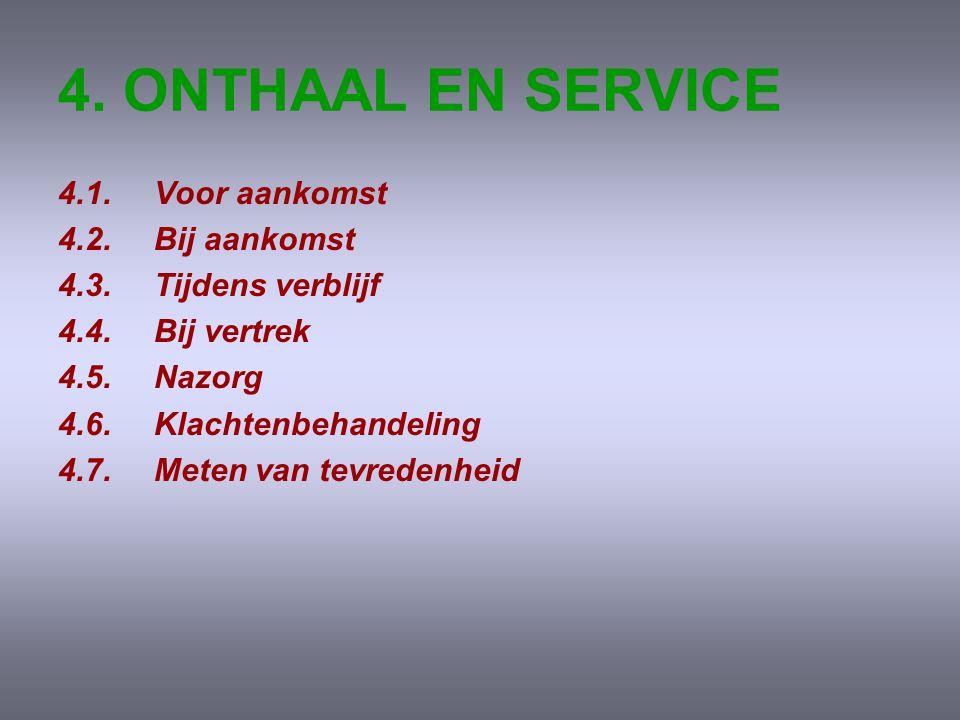4. ONTHAAL EN SERVICE 4.1. Voor aankomst 4.2. Bij aankomst