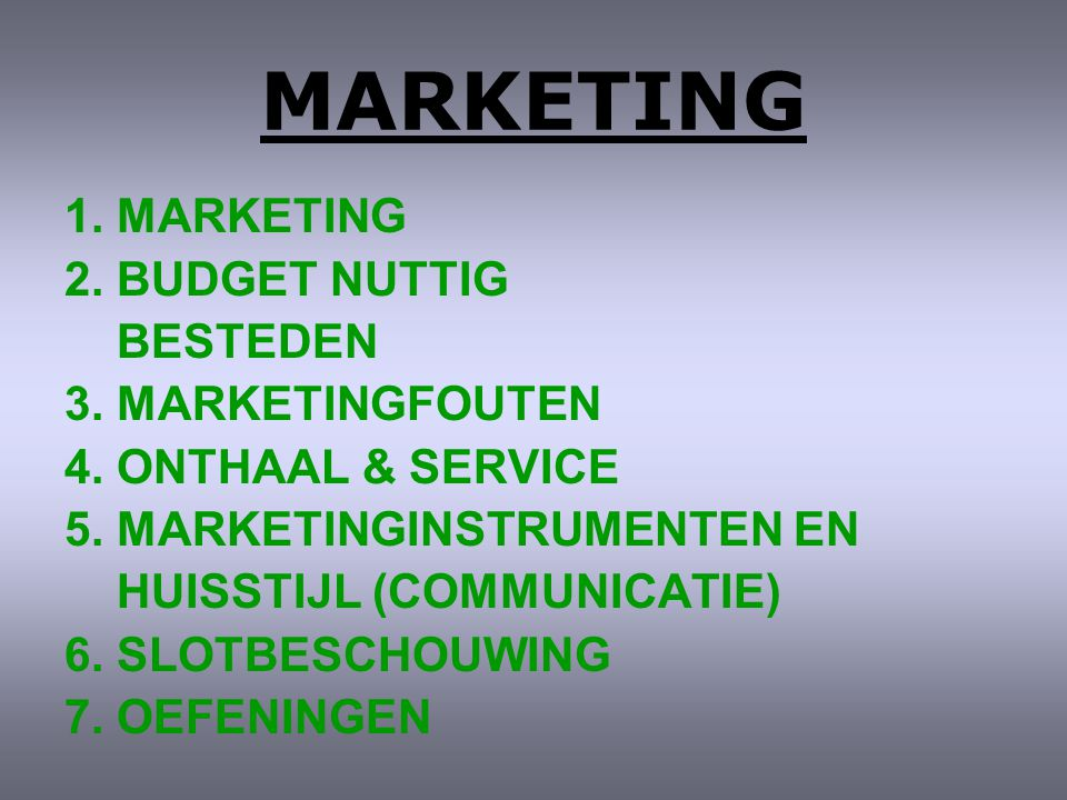 MARKETING 1. MARKETING 2. BUDGET NUTTIG BESTEDEN 3. MARKETINGFOUTEN