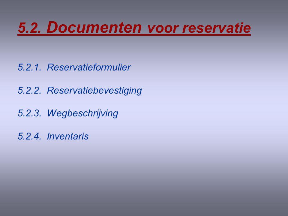 5.2. Documenten voor reservatie
