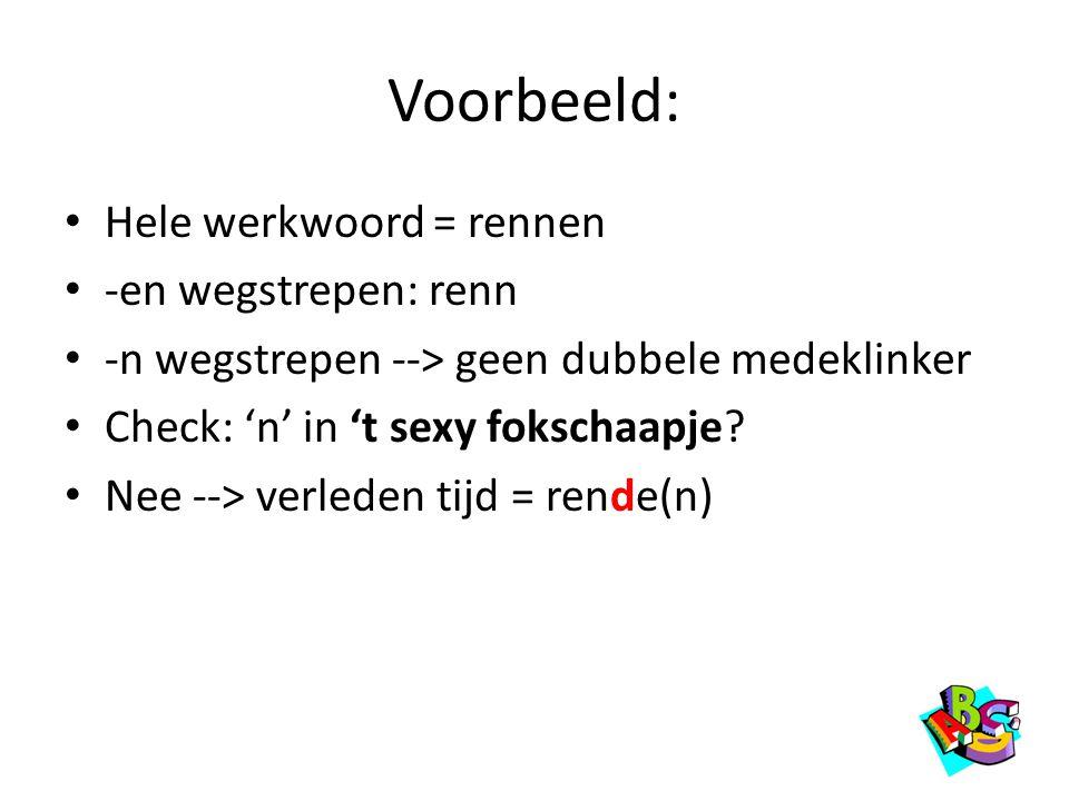Voorbeeld: Hele werkwoord = rennen -en wegstrepen: renn