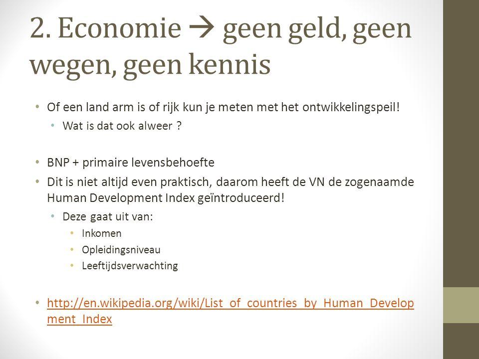 2. Economie  geen geld, geen wegen, geen kennis