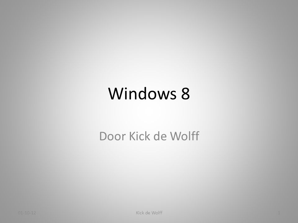 Windows 8 Door Kick de Wolff Kick de Wolff