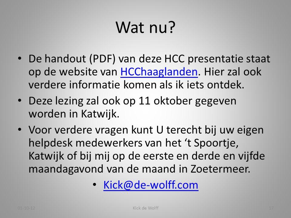 Wat nu De handout (PDF) van deze HCC presentatie staat op de website van HCChaaglanden. Hier zal ook verdere informatie komen als ik iets ontdek.