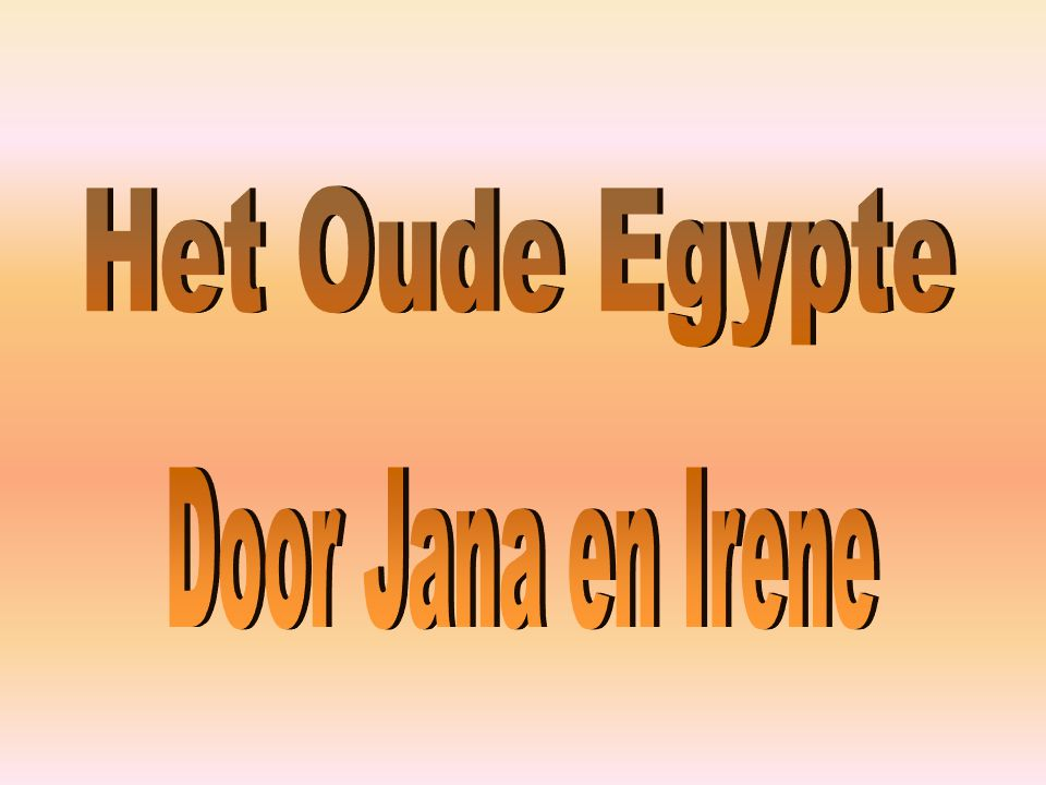 Het Oude Egypte Door Jana en Irene