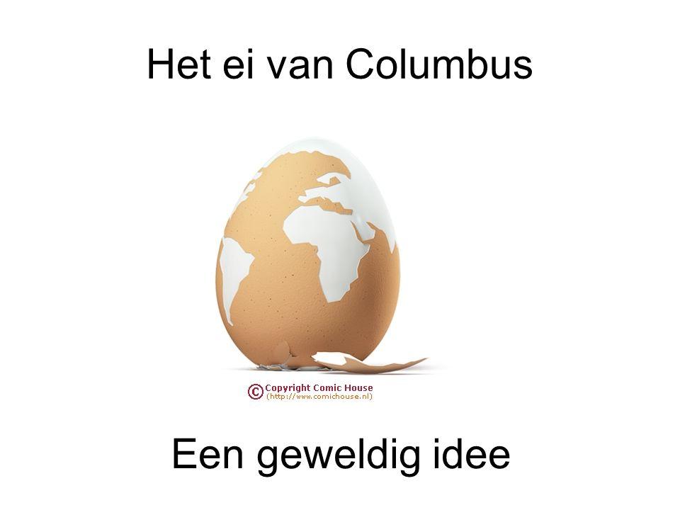 Het ei van Columbus Een geweldig idee