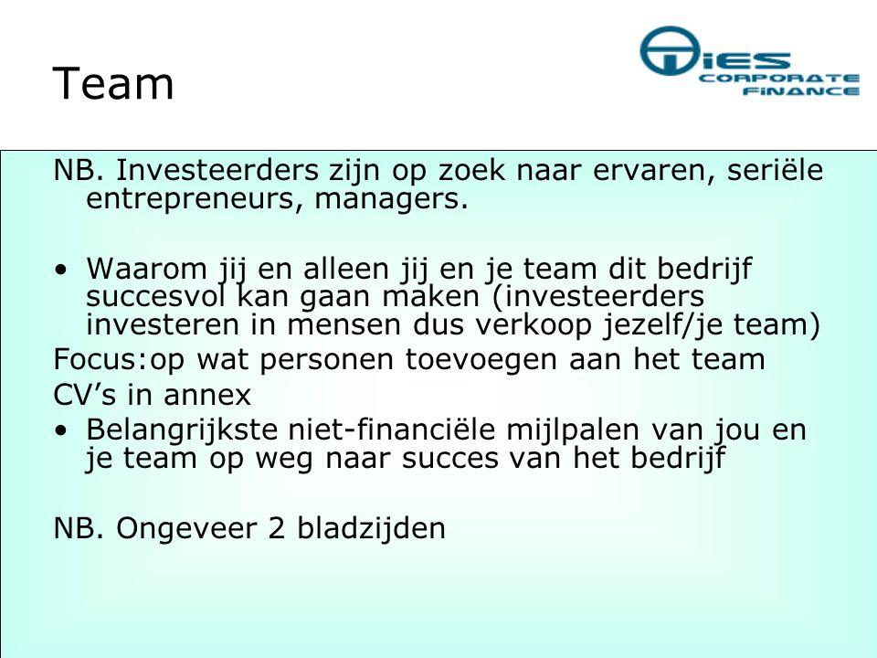Team NB. Investeerders zijn op zoek naar ervaren, seriële entrepreneurs, managers.