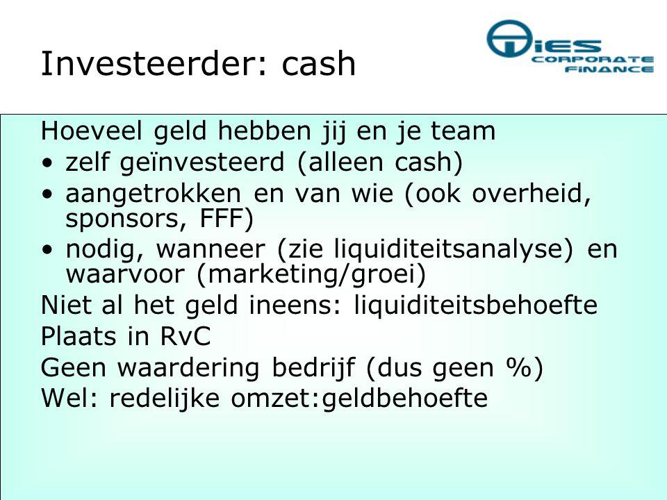 Investeerder: cash Hoeveel geld hebben jij en je team