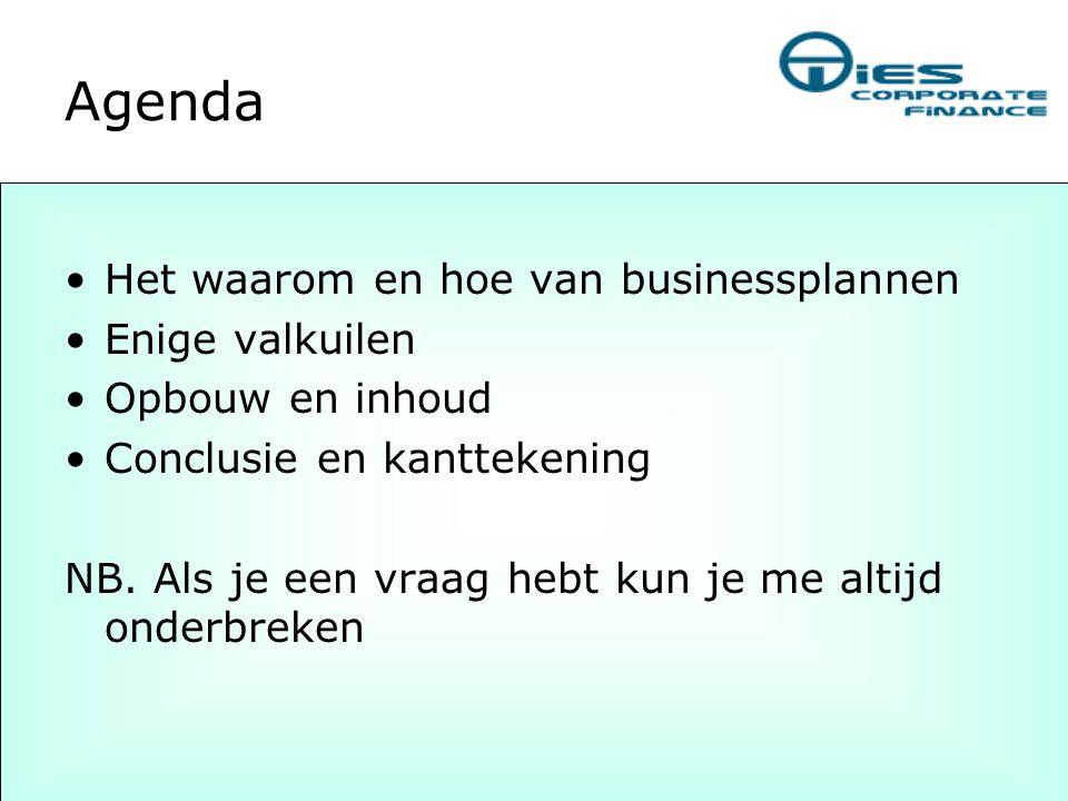 Agenda Het waarom en hoe van businessplannen Enige valkuilen