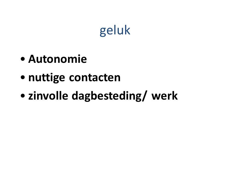 geluk Autonomie nuttige contacten zinvolle dagbesteding/ werk