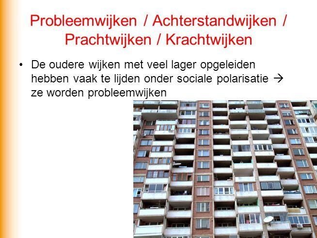 Probleemwijken / Achterstandwijken / Prachtwijken / Krachtwijken
