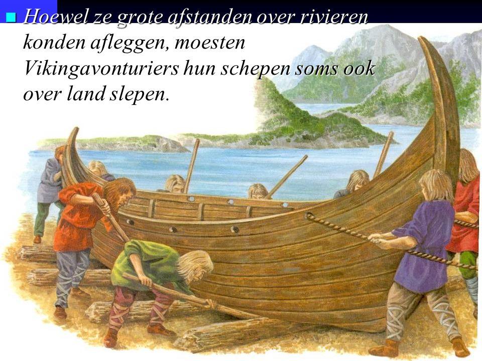Hoewel ze grote afstanden over rivieren konden afleggen, moesten Vikingavonturiers hun schepen soms ook over land slepen.