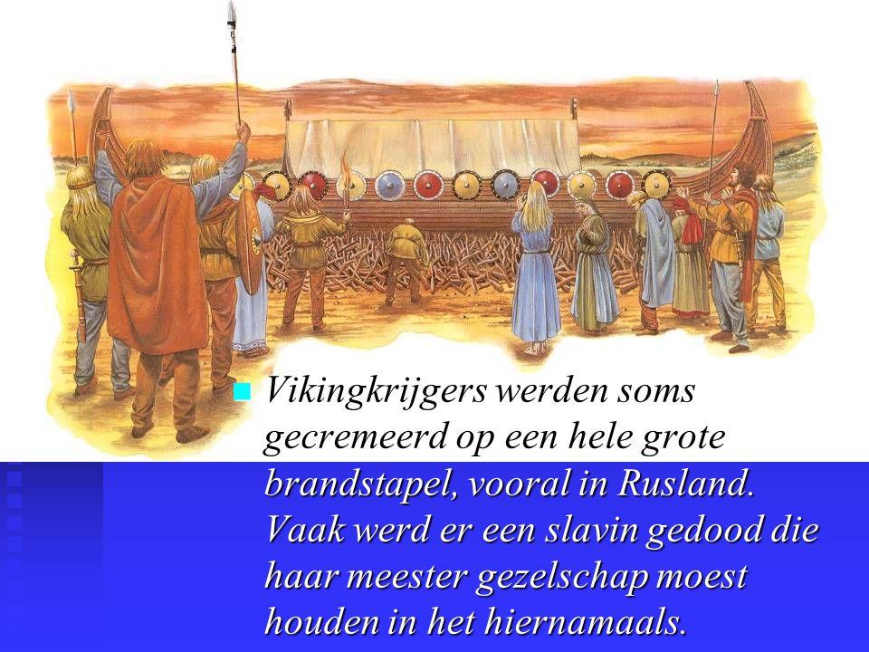 Vikingkrijgers werden soms gecremeerd op een hele grote brandstapel, vooral in Rusland.