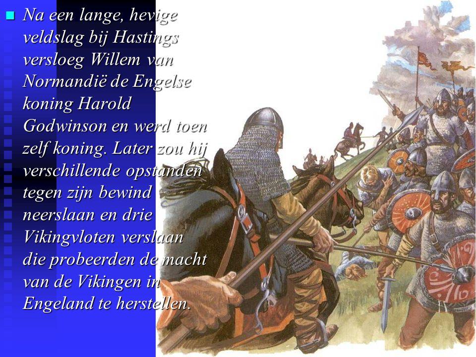 Na een lange, hevige veldslag bij Hastings versloeg Willem van Normandië de Engelse koning Harold Godwinson en werd toen zelf koning.