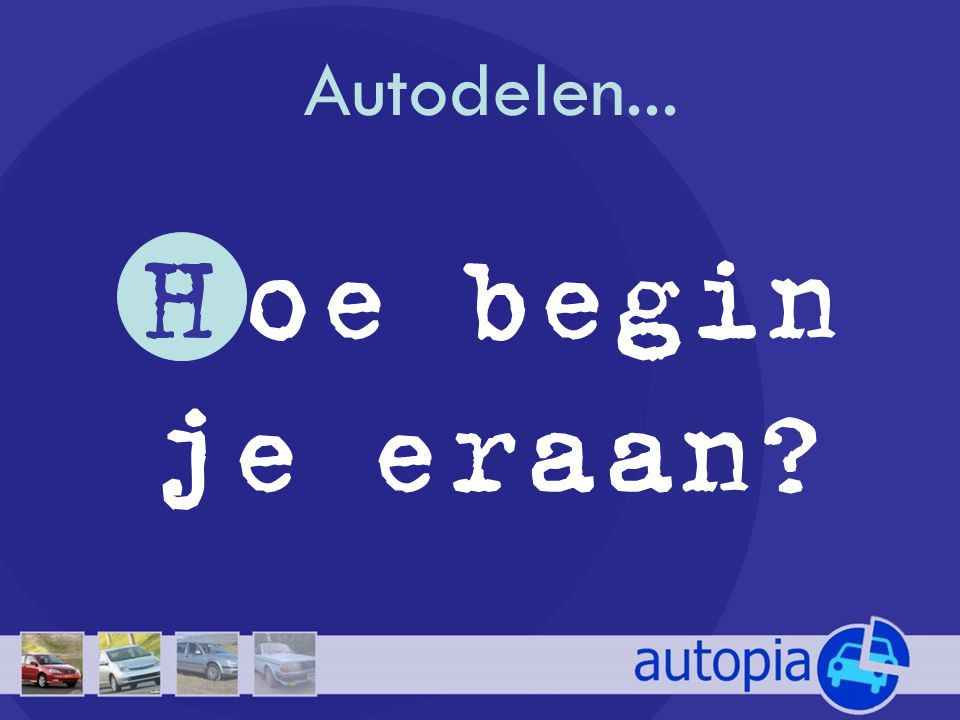 Autodelen... H oe begin je eraan