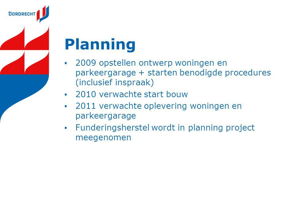 Planning 2009 opstellen ontwerp woningen en parkeergarage + starten benodigde procedures (inclusief inspraak)