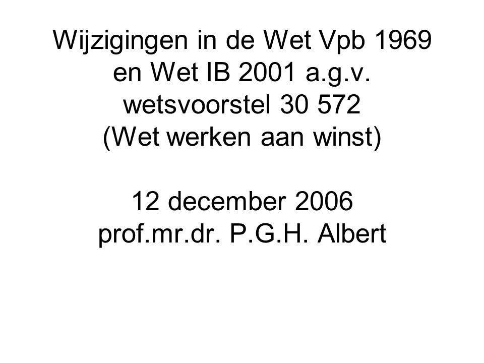 Wijzigingen in de Wet Vpb 1969 en Wet IB 2001 a. g. v