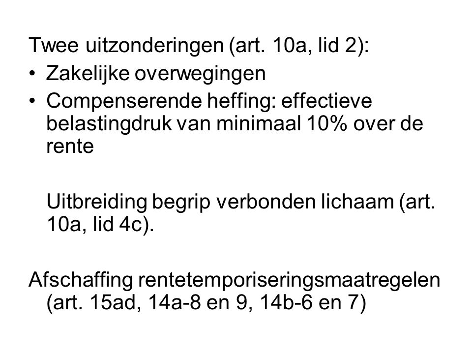 Twee uitzonderingen (art. 10a, lid 2):