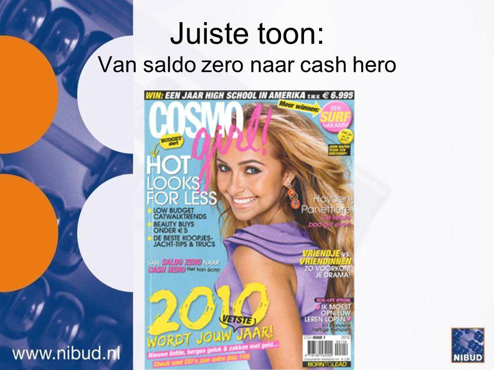 Juiste toon: Van saldo zero naar cash hero