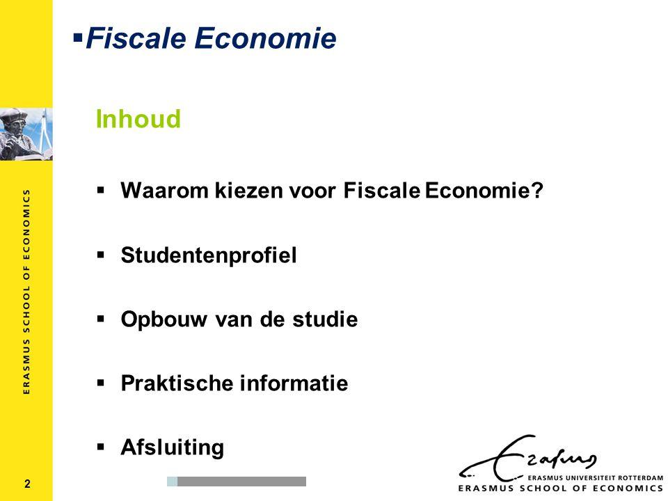 Fiscale Economie Inhoud Waarom kiezen voor Fiscale Economie