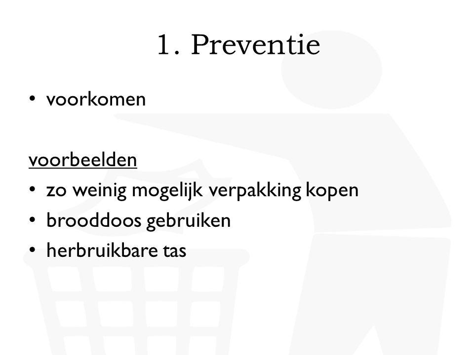 1. Preventie voorkomen voorbeelden zo weinig mogelijk verpakking kopen