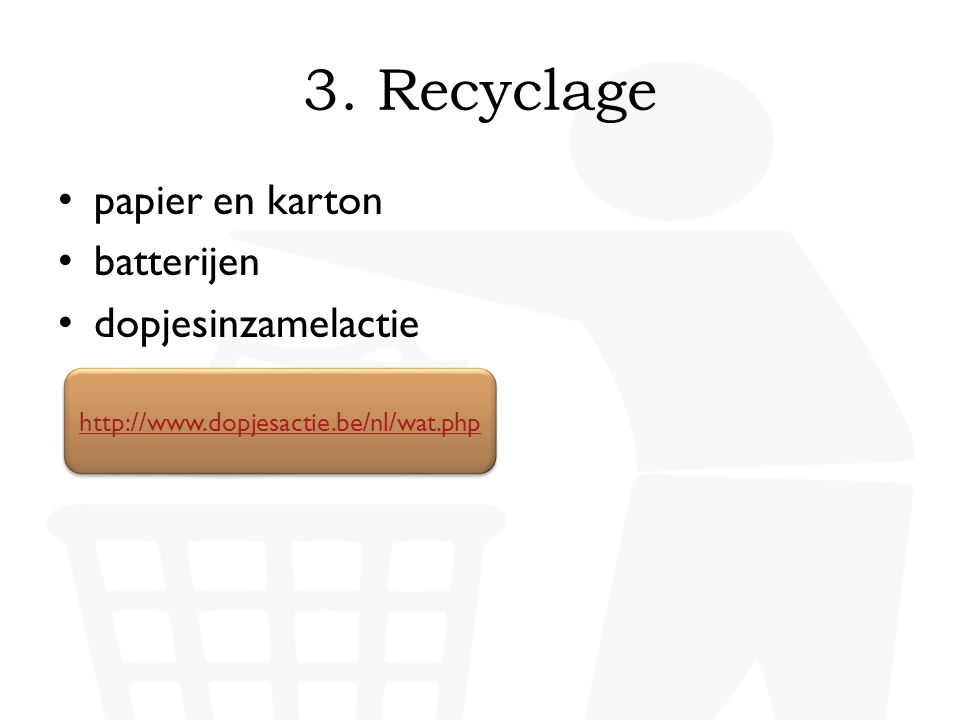 3. Recyclage papier en karton batterijen dopjesinzamelactie