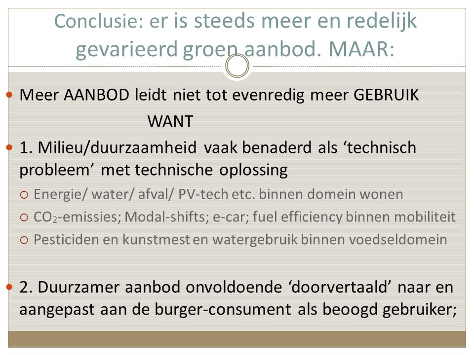 Conclusie: er is steeds meer en redelijk gevarieerd groen aanbod. MAAR: