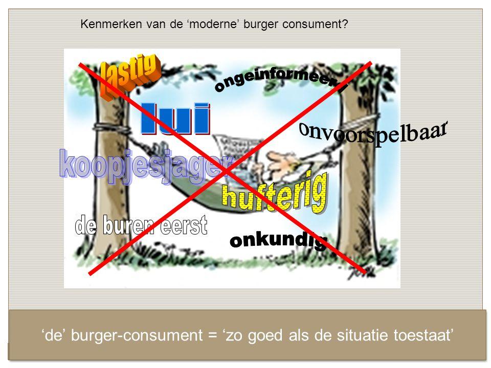 'de' burger-consument = 'zo goed als de situatie toestaat'
