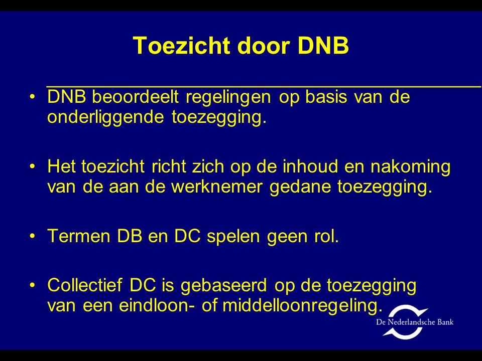 Toezicht door DNB DNB beoordeelt regelingen op basis van de onderliggende toezegging.